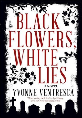 Black Flowers, White Lies Yvonne Ventresca interview