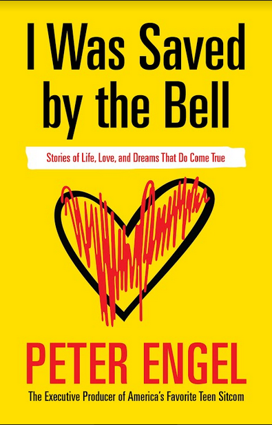 Peter Engel - Saved By The Bell Memoir