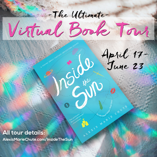 advertisement for the ultimate virtual book tour of Inside the Sun by Alexis Marie Chute from April 17 to June 23